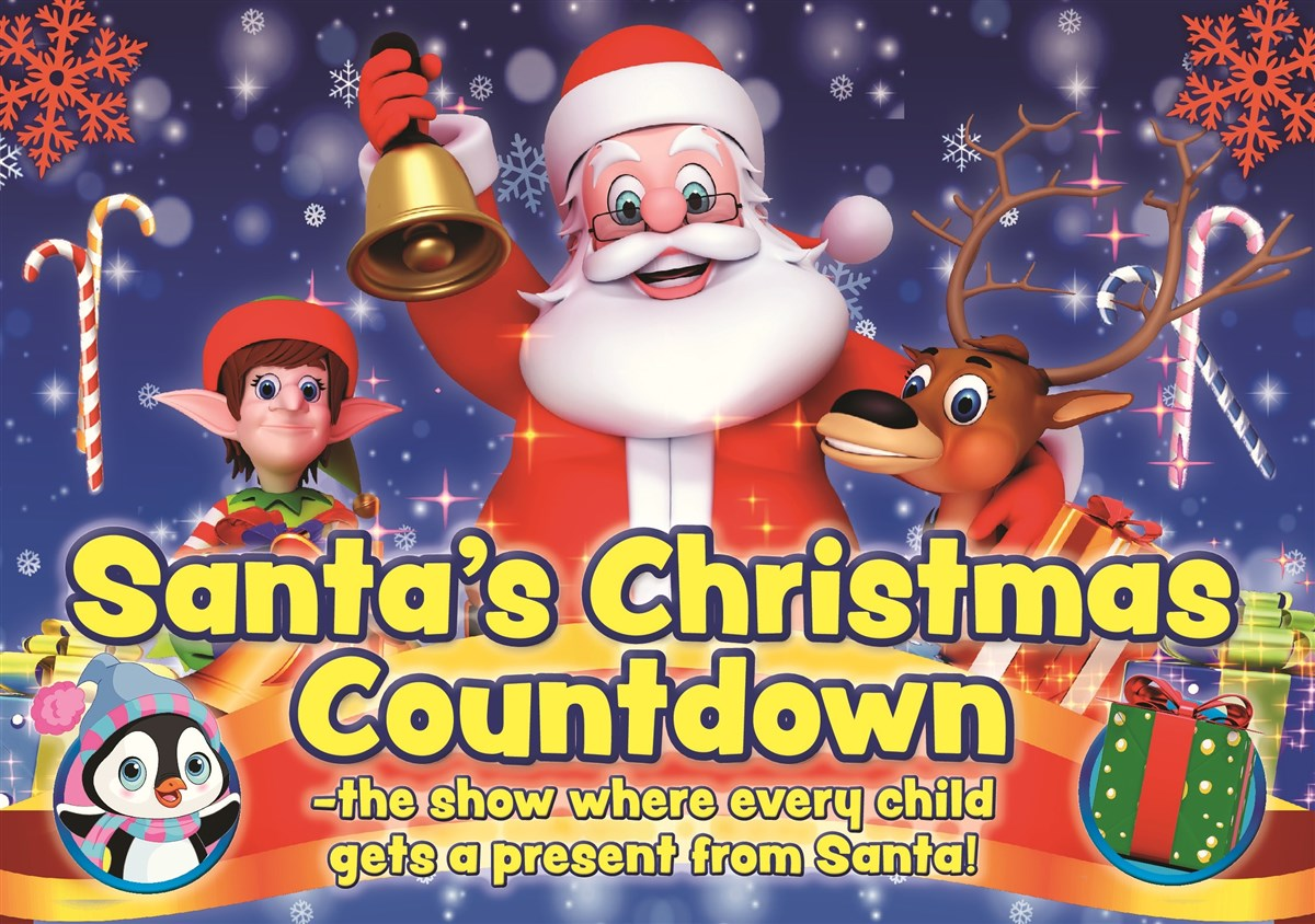 Count Down To Christmas 2019 The Santa Show 2019: Santa's Christmas Countdown   Scunthorpe Theatres