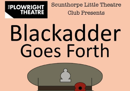 Blackadder Goes Forth - Scunthorpe Little Theatre Club