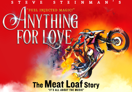 Steve Steinman's Anything For Love – The Meat Loaf Story