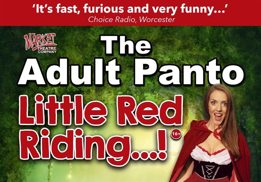 The Adult panto - Little Red Riding...!